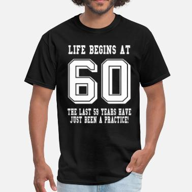 59 Life Begins At 60... 60th Birthday - Men's T-Shirt