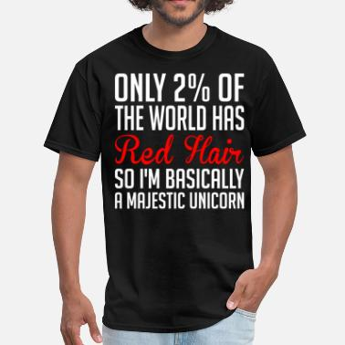 Basically Only 2 Per Of The World Has Red Hair So Im Unicorn - Men's T-Shirt
