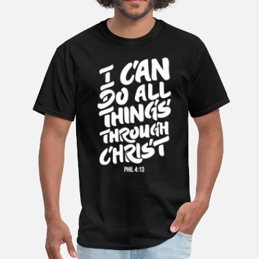 I Can Do All Things Through Christ i can t do all thing s through christ autism - Men's T-Shirt