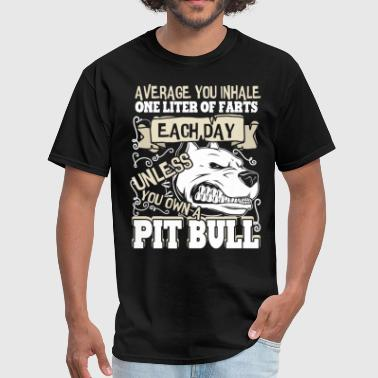 You Own A Pit Bull T Shirt, Dog T Shirt - Men's T-Shirt