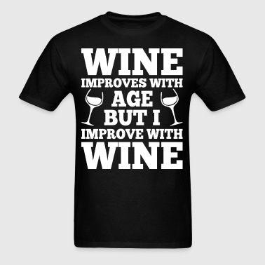 Wine Improves With Age But I Improve With Wine - Men's T-Shirt