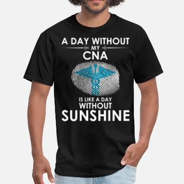 Day Without CNA Day Without Sunshine - Men's T-Shirt