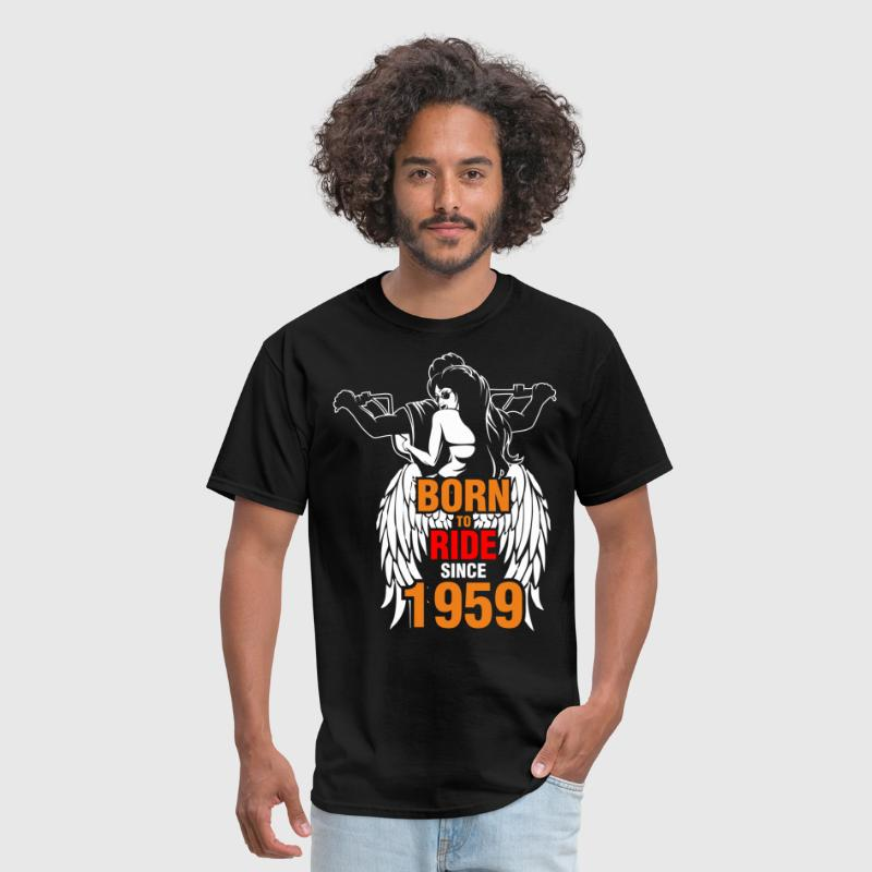 Born to Ride Since 1959 - Men's T-Shirt