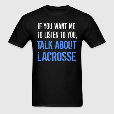 Talk About Lacrosse - Men's T-Shirt