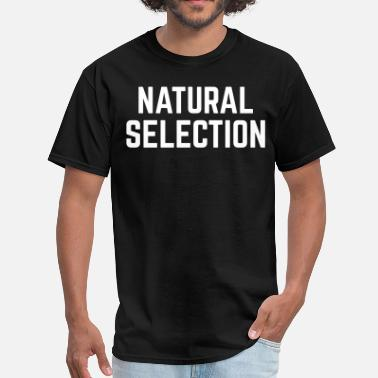 Natural Selection NATURAL SELECTION - Men's T-Shirt