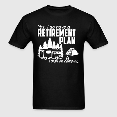Retirement plan - camping - Men's T-Shirt