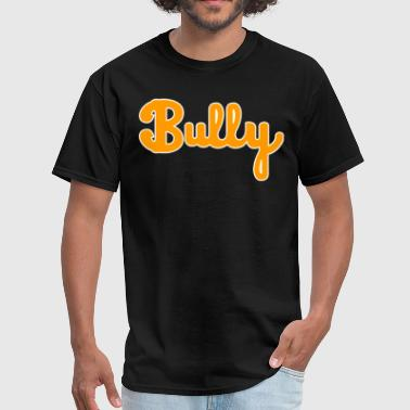 No Bully bully - Men's T-Shirt