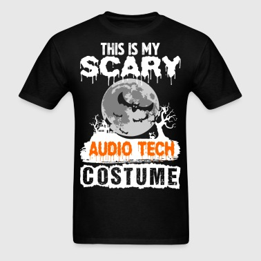 This is my Scary Audio Tech Costume - Men's T-Shirt