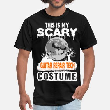 Guitar Repair This is my Scary Guitar Repair Tech Costume - Men's T-Shirt