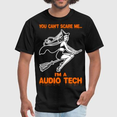 Audio Tech You Cant Scare Me Im A Audio Tech - Men's T-Shirt