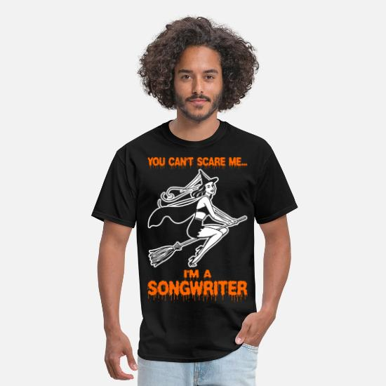 Scare T-Shirts - You Cant Scare Me Im A Songwriter - Men's T-Shirt black