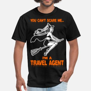 Im A Traveller You Cant Scare Me Im A Travel Agent - Men's T-Shirt