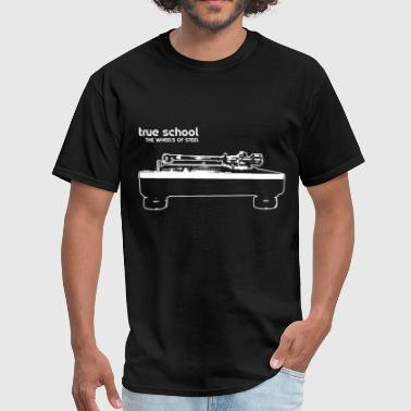 True School True School Wheels Of Steel Classic Hip Hop Dj T S - Men's T-Shirt