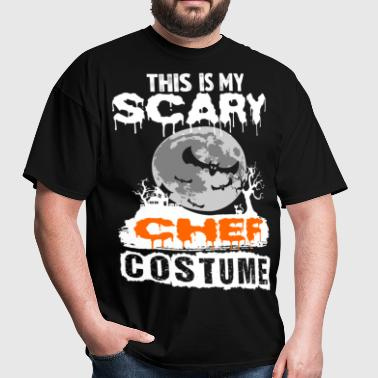 This is my Scary Chef Costume - Men's T-Shirt