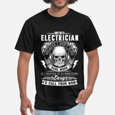 a1785471 Electrician Stickers Electrician - I don't mind hard work - Men&#. Men's  T-Shirt