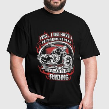 Riding - My retirement plan is to go riding Tshirt - Men's T-Shirt