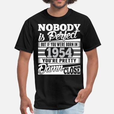 1954 Nobody Perfect If Born In 1954 Pretty Damn Close - Men's T-Shirt