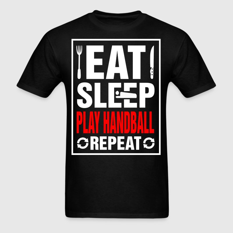 Eat Sleep Play Handball Repeat - Men's T-Shirt