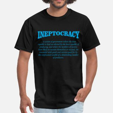 Ineptocracy Definition Government ineptocracy definition - Men's T-Shirt