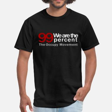 We Are The 99 Percent We are the 99 percent black - Men's T-Shirt