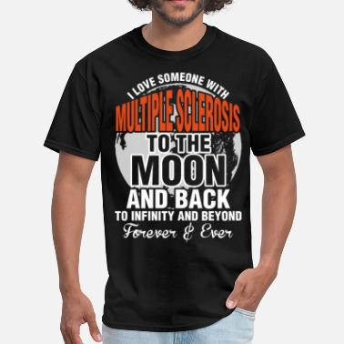 Multiple Sclerosis I Love Someone With Multiple Sclerosis To The Moon - Men's T-Shirt