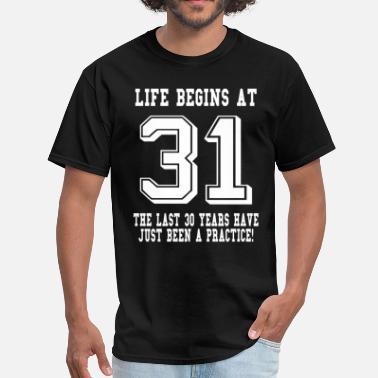 31 Birthday Life Begins At 31st