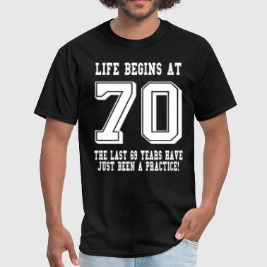 Life Begins At 70... 70th Birthday - Men's T-Shirt