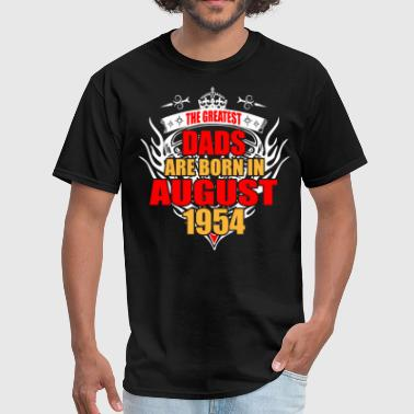 August 1954 The Greatest Dads are born in August 1954 - Men's T-Shirt