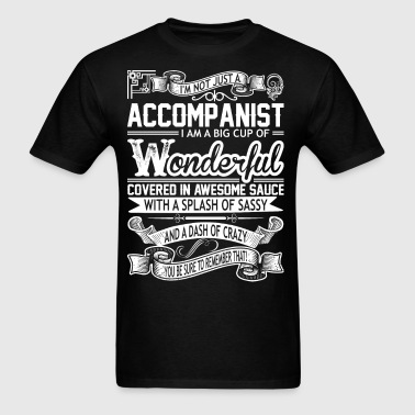 Accompanist Big Cup Wonderful Sauce Sassy Crazy - Men's T-Shirt