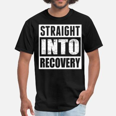 Addiction Recovery Straight Into Recovery - Men's T-Shirt