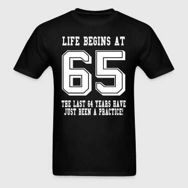 Life Begins At 65... 65th Birthday - Men's T-Shirt