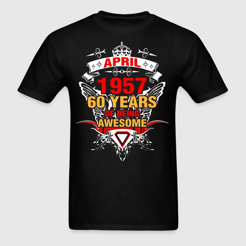 April 1957 60 Years of Being Awesome - Men's T-Shirt