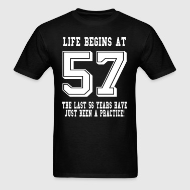 Life Begins At 57... 57th Birthday - Men's T-Shirt