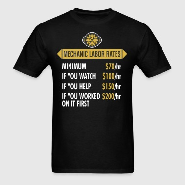 Mechanic Labor Rates Per Hour - Men's T-Shirt