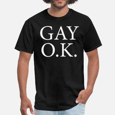 Gay Ok Gay Ok - Men's T-Shirt