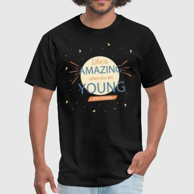 Stay young - Men's T-Shirt