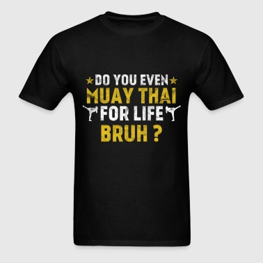 Muay Thai For Life - Men's T-Shirt