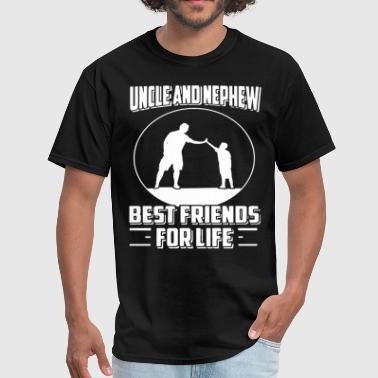 Uncle And Nephew UNCLE AND NEPHEW BEST FRIENDS FOR LIFE - Men's T-Shirt