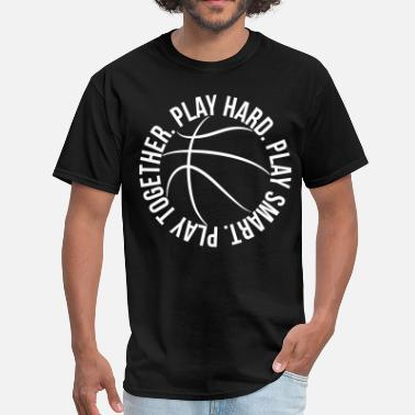 Basketball Designs play smart play hard play together basketball team - Men's T-Shirt