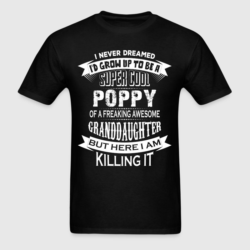 Super Cool Poppy Of A Freaking Awesome Granddaugh - Men's T-Shirt
