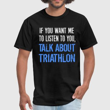 Talk About Triathlon - Men's T-Shirt
