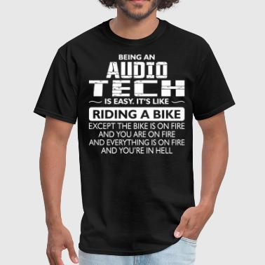 Audio Tech Being An Audio Tech Like The Bike Is On Fire - Men's T-Shirt
