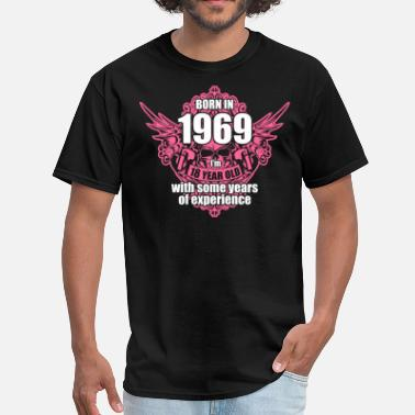 Born 1969 Born 1969 I'm 18 Year Old with some years of Exper - Men's T-Shirt