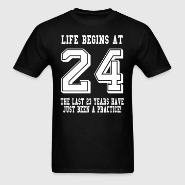 Life Begins At 24... 24th Birthday - Men's T-Shirt