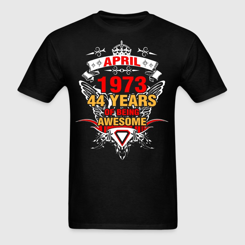 April 1973 44 Years of Being Awesome - Men's T-Shirt