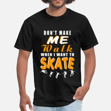 Nude Skating Skate - I want to Skate t-shirt for skater - Men's T-Shirt