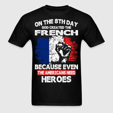 On The 8th Day God Created The French - Men's T-Shirt
