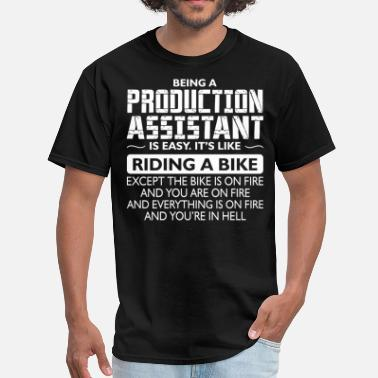 Production Assistant Being A Production Assistant Like Bike Is On Fire - Men's T-Shirt
