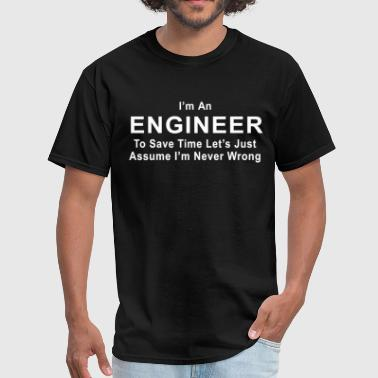 Civil Engineering Clothes ENGINEER Never Wrong Mens Technician Engineering F - Men's T-Shirt