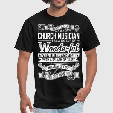 Church Musician Big Cup Wonderful Sauce Sassy Craz - Men's T-Shirt